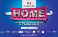 Skopje City Mall ја почнува акцијата HOME – мебел и додатоци за домот по промотивни цени