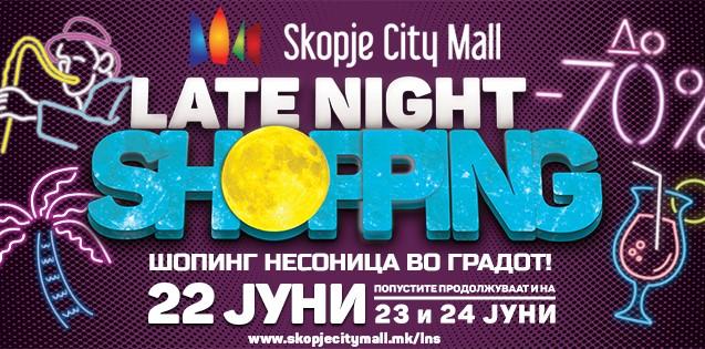 Овој петок Late Night Shopping во Skopje City Mall